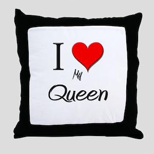 I Love My Queen Throw Pillow