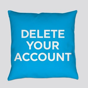 Delete Your Account Everyday Pillow