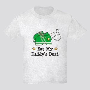 Eat My Daddy's Dust Marathon Kids Light T-Shirt
