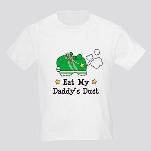 Eat My Daddy's Dust Marathon Kids Light T-Shirt
