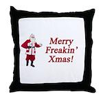 Merry Freakin' Xmas Throw Pillow