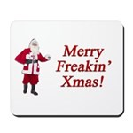 Merry Freakin' Xmas Mousepad