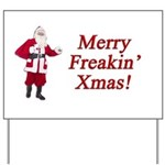 Merry Freakin' Xmas Yard Sign