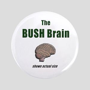 "Bush Brain 3.5"" Button"