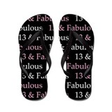 13 and fabulous Flip Flops