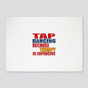 Tap dancing Because Therapy Is Expe 5'x7'Area Rug