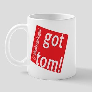 Got Tom! Mug