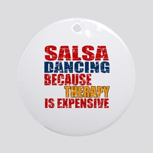 Salsa dancing Because Therapy Is Ex Round Ornament