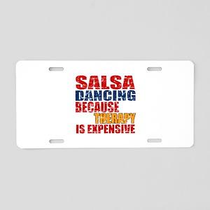 Salsa dancing Because Thera Aluminum License Plate