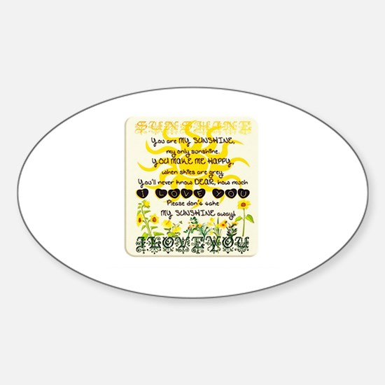 Funny You are my sunshine Sticker (Oval)