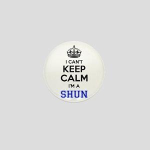 I can't keep calm Im SHUN Mini Button