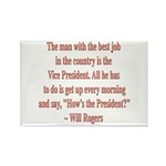 Will Rogers President Quote Rectangle Magnet (100