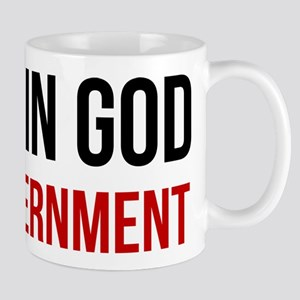 Faith In God Not Government Mugs