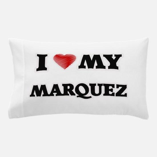 I love my Marquez Pillow Case