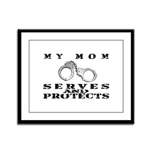 Serves & Protects Cuffs - Mom Framed Panel Print