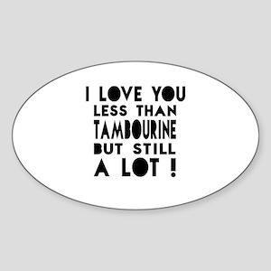 I Love You Less Than Trombone Sticker (Oval)