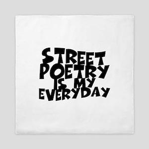 Street Poetry Is My Everyday Queen Duvet