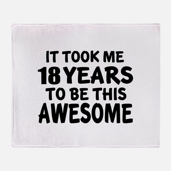 18 Years To Be This Awesome Throw Blanket