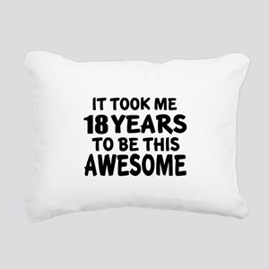 18 Years To Be This Awes Rectangular Canvas Pillow