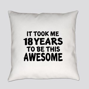 18 Years To Be This Awesome Everyday Pillow