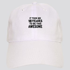 18 Years To Be This Awesome Cap