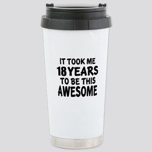 18 Years To Be This Awe Stainless Steel Travel Mug