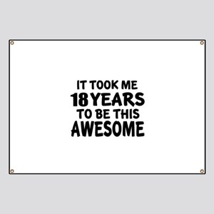 18 Years To Be This Awesome Banner