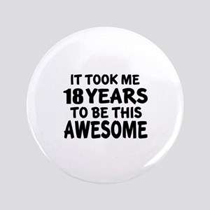 18 Years To Be This Awesome Button
