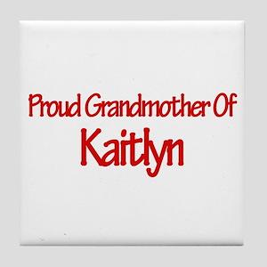 Proud Grandmother of Kaitlyn Tile Coaster