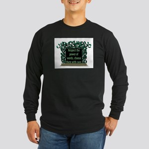THE POWER OF WORDS.. Long Sleeve Dark T-Shirt