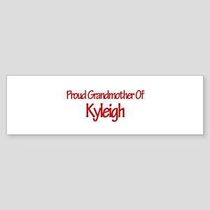 Proud Grandmother of Kyleigh Bumper Sticker