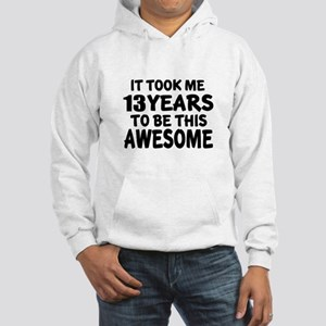 13 Years To Be This Awesome Hooded Sweatshirt
