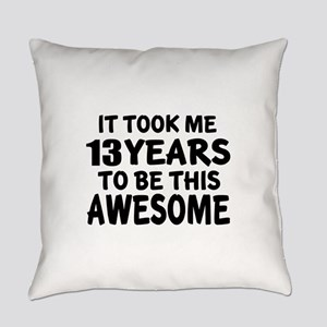 13 Years To Be This Awesome Everyday Pillow