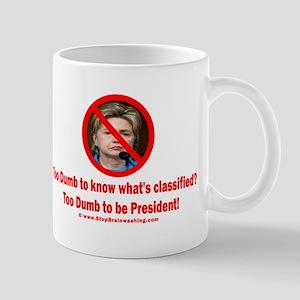 Hillary is too dumb Mug