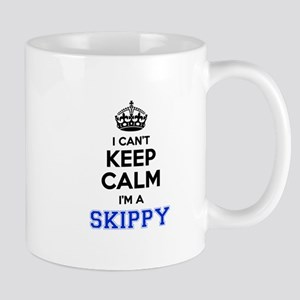 I can't keep calm Im SKIPPY Mugs