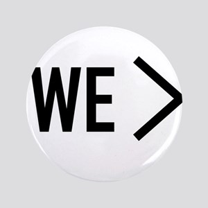 We Are Greater Button