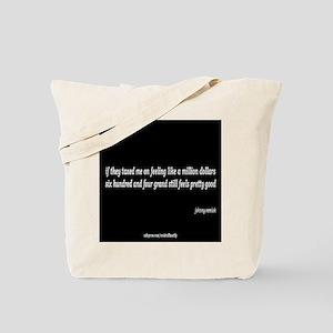 feel like a million Tote Bag