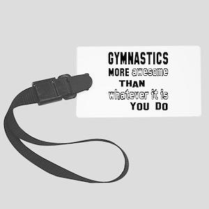 Gymnastics more awesome than wha Large Luggage Tag