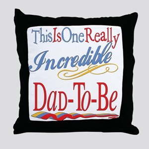 Incredible Dad-To-Be Throw Pillow