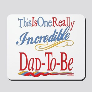 Incredible Dad-To-Be Mousepad