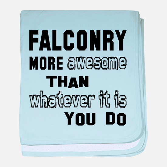 Falconry more awesome than whatever i baby blanket