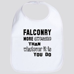 Falconry more awesome than whatever it is you Bib