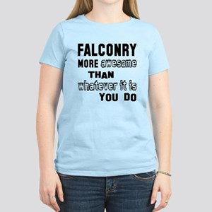 Falconry more awesome than w Women's Light T-Shirt
