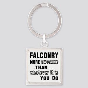 Falconry more awesome than whateve Square Keychain