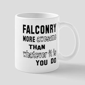Falconry more awesome than whatever it Mug