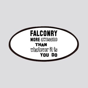 Falconry more awesome than whatever it is yo Patch