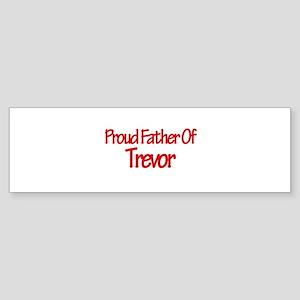 Proud Father of Trevor Bumper Sticker