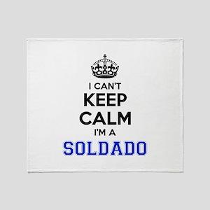 I can't keep calm Im SOLDADO Throw Blanket