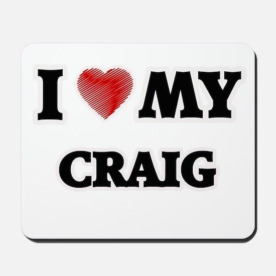 I love my Craig Mousepad