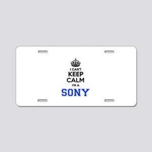 I can't keep calm Im SONY Aluminum License Plate